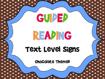 Guided Reading Text Level Signs - Chocolate Theme