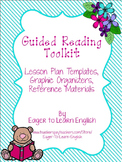 Guided Reading Toolkit (Lesson Plan Templates, Graphic Org