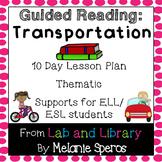 Guided Reading Unit - Transportation