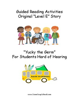 """Guided Reading Worksheets - """"Yucky the Germ""""  Level E - Hearing Impairments"""