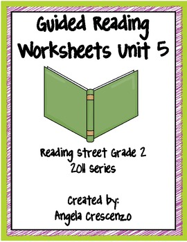 Guided Reading Worksheets Unit 5, Reading Street, Grade 2, 2011 & 2013 Series