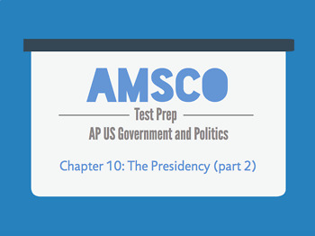 Guided Reading for AMSCO AP US Government - Chapter 10: The Presidency (part 2)
