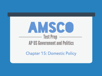 Guided Reading for AMSCO AP US Government - Chapter 15: Domestic Policy