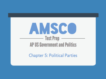 Guided Reading for AMSCO AP US Government - Chapter 5: Political Parties