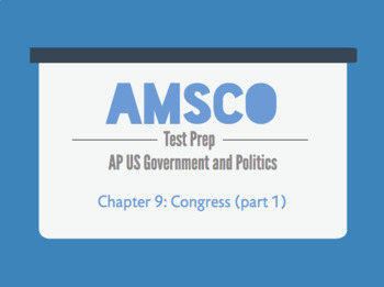 Guided Reading for AMSCO AP US Government - Chapter 9: Congress (part 1)