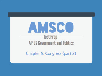 Guided Reading for AMSCO AP US Government - Chapter 9: Congress (part 2)
