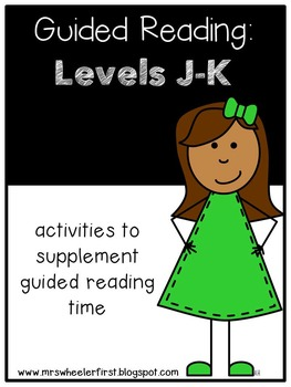 First Grade Guided Reading: Levels J and K