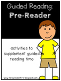 Kindergarten Guided Reading: Pre-Readers