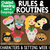 Rules & Routines Guided Reading with a Purpose Characters & Setting