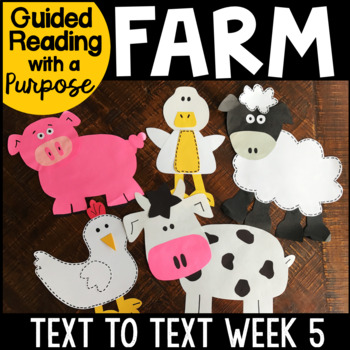 Guided Reading with a Purpose Text to Text Down on the Farm