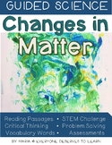 Guided Science: Changes in Matter STEM Unit