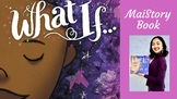 Guided-Shared Reading Interactive Read Aloud + Activity: What If...