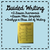 Guided Writing: Lesson Plan Template, Framework, and Data Collection