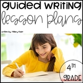 Guided Writing Lesson Plans: 4th Grade