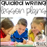 Guided Writing Lesson Plans: 3rd Grade