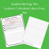 Guided Writing: The luckiest/unluckiest day of my life