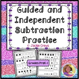 Guided & Independent Subtraction Practice