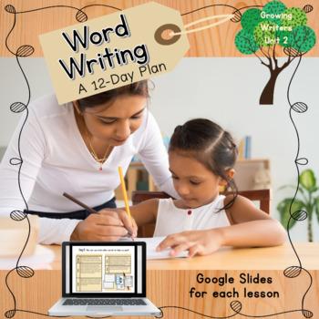 Guiding Writers: Word Writing A Kindergarten Writing Unit