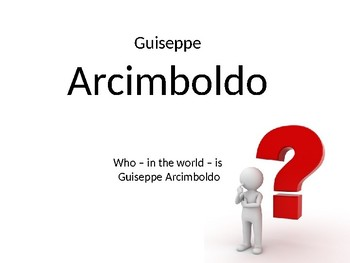 Guiseppe Arcimboldo Power Point Lesson Plan