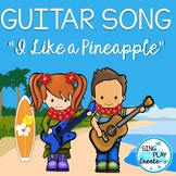 """Guitar Song """"I Like a Pineapple"""" Teaching Pages, Mp3 Vocal"""