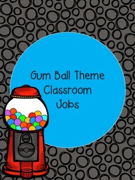 Gum Ball Theme Class Jobs