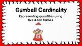 Gumball Cardinality: Five & Ten Frames