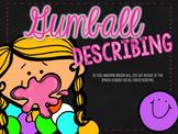 Gumball Describing