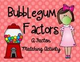 Gumball Factors
