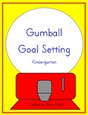Gumball Goal Setting - Kindergarten