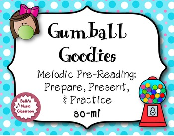 Gumball Goodies! Melodic Pre-Reading So-Mi, Kodaly