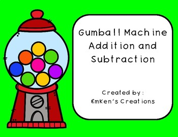 Gumball Machine Addition and Subtraction