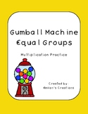 Gumball Machine Equal Groups - Multiplication Practice