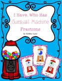 Gumball Machine Fractions - I Have, Who Has Game (Fractions of a Whole)