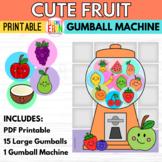 Gumball Machine Reward CUTE FRUIT THEMED Bubble Gum Classr