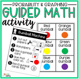 Probability & Graphing Guided Math Activity Gumballs