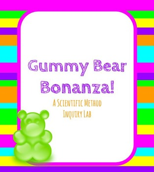 Gummy Bear Scientific Method Inquiry Lab