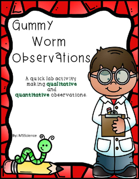 Gummy Worm Observations