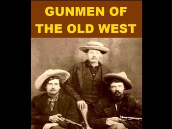 Gunmen of the Old West Powerpoint