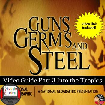 guns germs and steel teaching resources teachers pay teachers  guns germs steel video guide episode 3 into the tropics
