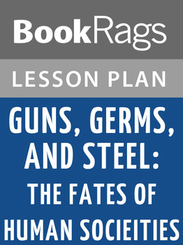 Guns, Germs, and Steel: The Fates of Human Societies Lesson Plans