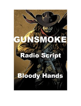 Drama - Gunsmoke Radio Script - Bloody Hands