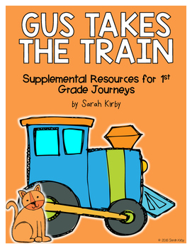 Gus Takes the Train 1st Grade Journeys Supplemental Resources