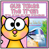 Gus Takes the Train First Grade NO PREP Supplemental Printables