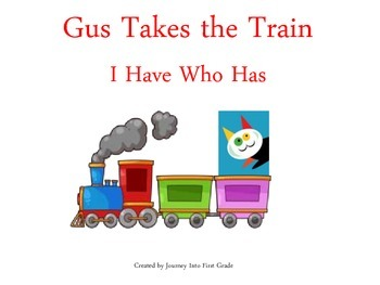 Gus Takes the Train I Have Who Has (Journeys Common Core Reading Series)