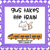 Gus Takes the Train- First Grade Supplemental Unit