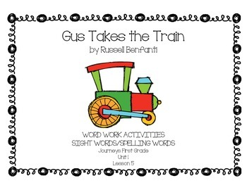 Gus Takes the Train - Journeys First Grade Word Work Pack