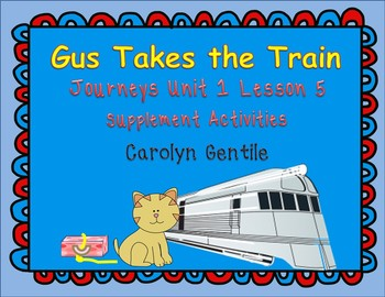 Gus Takes the Train  Journeys Unit 1 Lesson 5  First Grade Supplement Activities