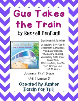 Gus Takes the Train Supplemental Activities 1st Grade Journeys Unit 1, Lesson 5