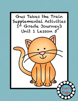 Gus Takes the Train Supplemental Activities for Journey's Unit 1 Lesson 5