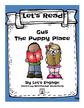Gus from The Puppy Place: Let's Read!  (Reading Response Packet GR Level O)